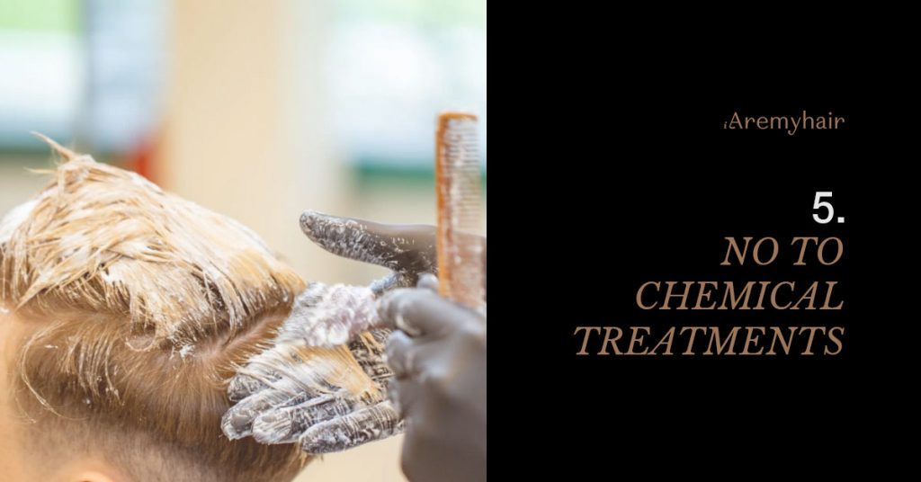 No to Chemical Treatments
